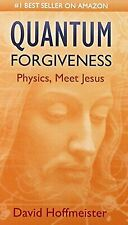 Image for Quantum Forgiveness: Physics, Meet Jesus