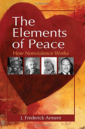 Image for The Elements of Peace: How Nonviolence Works