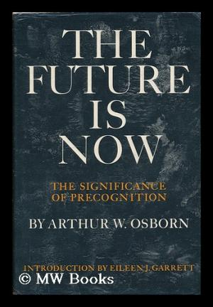 Image for The Future Is Now: The Significance of Precognition