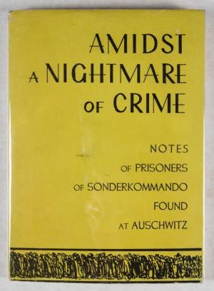Image for Amidst A Nightmare of Crime: Notes of Prisoners of Sonderkommando Found at Auschwitz